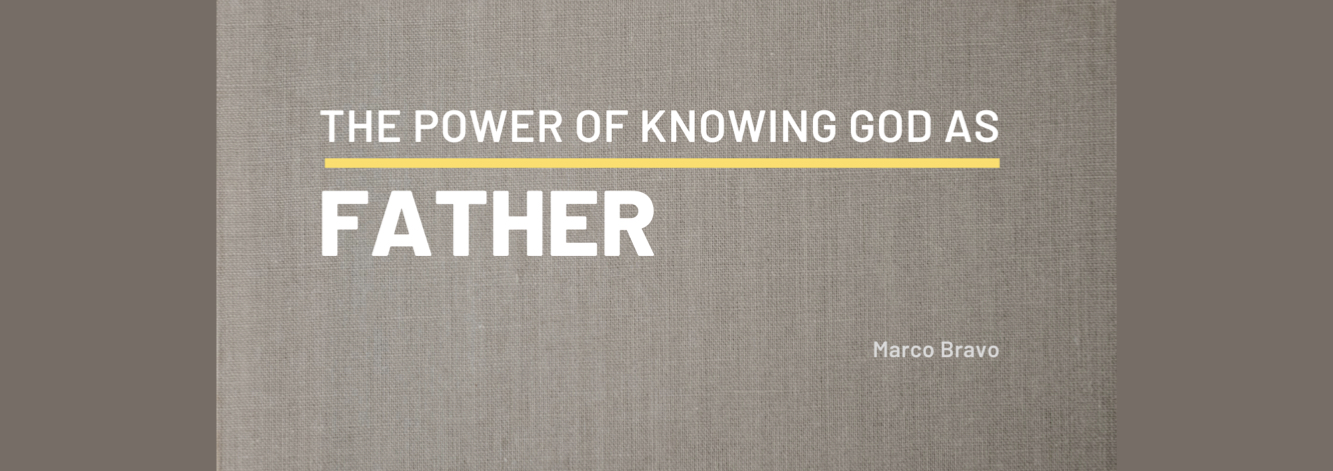 The Power of Knowing God as Father