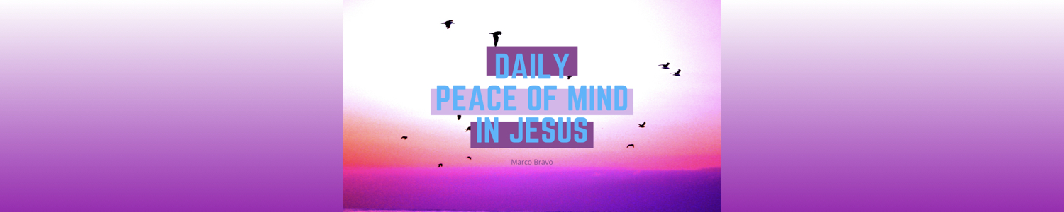 Daily Peace of Mind in Jesus