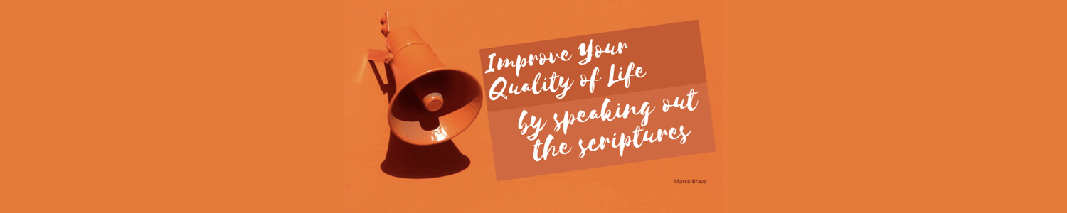 Improve Your Quality of Life by Speaking Out the Scriptures