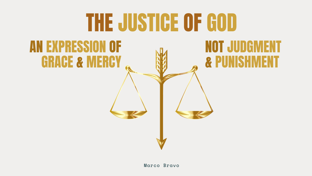 The Justice of God: An Expression of Grace & Mercy, not Judgment & Punishment